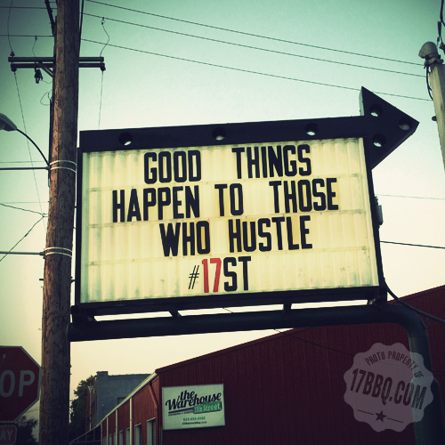 Good things happen to those who hustle #17St