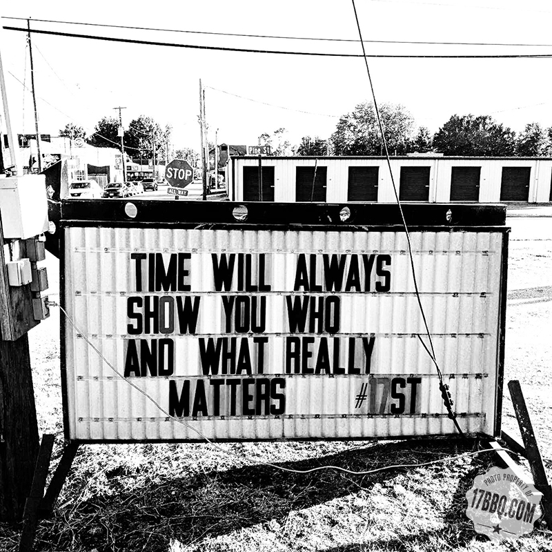 Time Will Always Show You Who and What Really Matters.